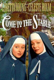 Come to the Stable 12/3/14 (From my TBS Board) Both funny and touching this movie is now one of my Christmas favorites.  *DVD Forum Challenge*