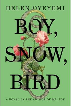 Booktopia has Boy, Snow, Bird by Helen Oyeyemi. Buy a discounted Paperback of Boy, Snow, Bird online from Australia's leading online bookstore. Best Books Of 2014, New Books, Good Books, Books To Read, Fall Books, Amazing Books, Popular Books, Book Cover Design, Book Design