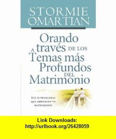 Orando a traves de los temas mas profundos del matrimonio Los 15 problemas que amenazan tu matrimonio (Spanish Edition) Stormie Omartian , ISBN-10: 1602551596  ,  , ASIN: B005EP22H0 , tutorials , pdf , ebook , torrent , downloads , rapidshare , filesonic , hotfile , megaupload , fileserve