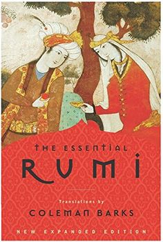 The Essential Rumi, New Expanded Edition by Jalal al-Din Rumi