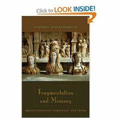 Fragmentation and Memory: Meditations on Christian Doctrine: Karmen MacKendrick: 9780823229505: Amazon.com: Books