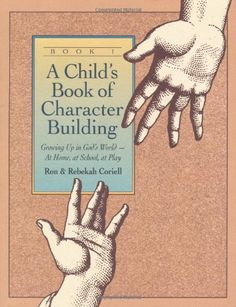 Child's Book of Character Building: Growing Up in God's World - At Home, at School, at Play, Book 1 by Ron Coriell,http://www.amazon.com/dp/0800754948/ref=cm_sw_r_pi_dp_wv0gtb0E9W1818DN