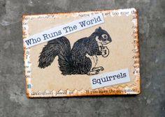 Who Runs The World Squirrels. $4.75, via Etsy.