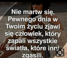 Kiedy to będzie . Life Lessons, Quotations, Sad, Words, Quotes, Inspiration, Poster, Qoutes, Qoutes