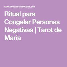 Ritual para Congelar Personas Negativas | Tarot de María