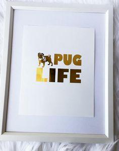 Pug Life gold foil print rose gold foil print pug dog