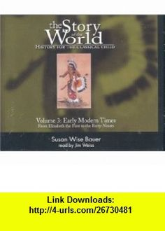 Story of the World V3 History for the Classical Child (9780974239125) Susan Wise Bauer, Jim Weiss , ISBN-10: 0974239127  , ISBN-13: 978-0974239125 ,  , tutorials , pdf , ebook , torrent , downloads , rapidshare , filesonic , hotfile , megaupload , fileserve