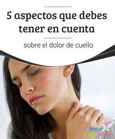 5 aspectos que debes tener en cuenta sobre el dolor de cuello  Todos nosotros hemos sufrido –0 sufriremos– dolor de cuello en algún momento de nuestra vida. Basta una mala posición, una pequeña sobrecarga e incluso un movimiento inadecuado para que aparezca.