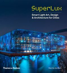 How the Science of Light Will Affect the Future of Architecture