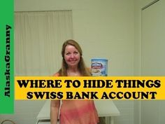 Where to Hide Money - Swiss Bank Account- Places To Hide Things