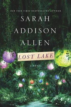 Lost Lake by Sarah Addison Allen #books #amreading
