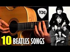 Aprende 10 Grandes Canciones De The Beatles Muy Fácil En Guitarra Acústica TCDG - YouTube