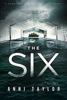 THE SIX: A Dark, Dazzling Psychological Thriller by Anni ... https://www.amazon.co.uk/dp/B0744BM54M/ref=cm_sw_r_pi_dp_x_7QlIzbW6S7A6H