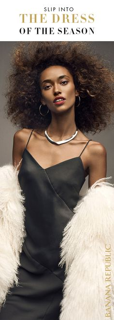 Start with one perfect Banana Republic slip dress, then have your way with it. Add layers of faux fur, sparkling accessories, a cozy sweater or blazer. Incredibly flattering bias-cut silhouette is your feminine holiday canvas for the season where every day ends in holiday. Shop Holiday 2016