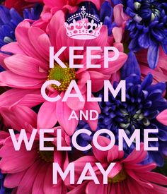 KEEP CALM AND WELCOME MAY. Another original poster design created with the Keep Calm-o-matic. Buy this design or create your own original Keep Calm design now. Tuesday Quotes Good Morning, Happy Tuesday Quotes, Good Morning Photos, Good Morning Good Night, Good Morning Wishes, Morning Quotes, Morning Messages, Tuesday Humor, Morning Post