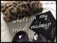 makelifesimple: what's in my travel makeup bag-Begginers guide
