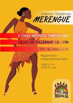 Szuper Intenzív Merengue Tanfolyam   1 x 3 órás 3 óra alatt megtanulható! 2018. Július 08.   vasárnap, 16-19h Helyszín: 1051. Bp. Arany János u.10. (Aranytíz) Budapest, Salsa, Tropical, Dance, Memes, Merengue, Dancing, Meme, Salsa Music