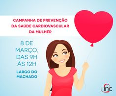 COMO TER UM MUNDO MELHOR: Grátis: Exames e dicas para prevenção da saúde cardiovascular da mulher, no Largo do Machado, RJ, nesta terça (08/03)