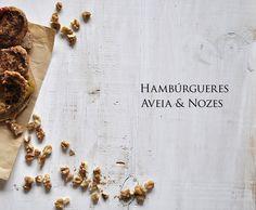 Hambúrgueres de Aveia e Nozes da Miss Vite