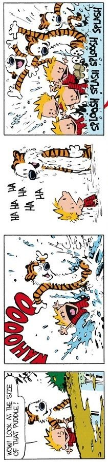 Calvin and Hobbes - Wow! Look at the size of that puddle! SPLOOSH SPLASH SPLOOSH