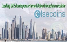 Find the relevant information about Uae Developers Returned Dubai Blockchain Circulate , Else Coins network south Africa Blockchain, Dubai, New York Skyline, Travel, Viajes, Trips, Traveling, Tourism, Vacations