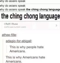 Ching chong?!?! Hahaha