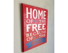 Rustic Wood Sign home of the Free Wood Sign Rustic Wooden Sign 4th of July Decoration by WCbyBettina on Etsy https://www.etsy.com/listing/236072275/rustic-wood-sign-home-of-the-free-wood