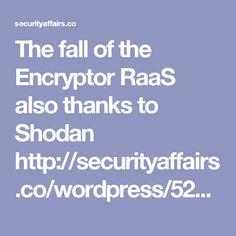 The fall of the Encryptor RaaS also thanks to Shodan http://securityaffairs.co/wordpress/52061/malware/encryptor-raas-fall.html #securityaffairs #Shodan #ransomware #cybercrime