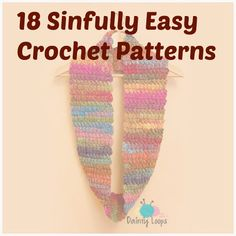 18 Sinfully Easy Crochet Patterns