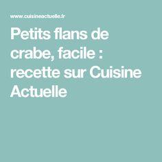 Petits flans de crabe, facile : recette sur Cuisine Actuelle