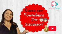 🔷Como Ser Um Youtuber - Como Ser Um YOUTUBER de SUCESSO