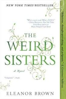 The Weird Sisters by Eleanor Brown.