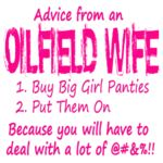 Advice from an Oilfield Wife Shower Curtain by OilfieldBabes - CafePress Oilfield Baby, Oilfield Quotes, Oilfield Trash, Oilfield Wife, Oilfield Humor, Wife Quotes, Family Quotes, Memories Quotes, E Cards