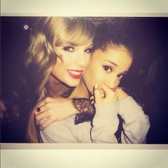 Oh my God she couldn't be cuter. Ariana Grande. -Taylor Swift-