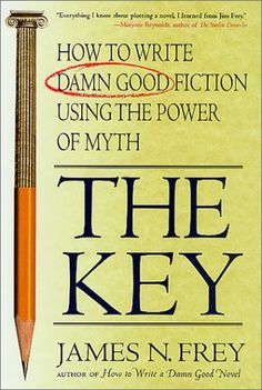 The Key: How to Write Damn Good Fiction Using the Power of Myth - BookOutlet.ca