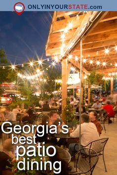Exceptional 12 Georgia Restaurants With The Most Amazing Outdoor Patios Youu0027ll Love To  Lounge On