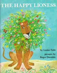 """The Happy Lioness"" - by Louise Fatio and illustrated by Roger Duvoisin, a husband and wife team"