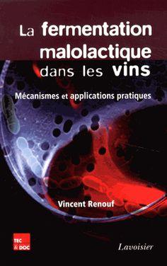Fermentation malolactique dans les vins : mécanismes et applications pratiques / Vincent Renouf. Lavoisier, imp. 2013