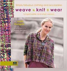 Weave�Knit�Wear: Fabulous Clothing & Accessories to Weave dispels the myth that you need expensive equipment, a large space or special threads to weave. Order yours today from CottonClouds.com