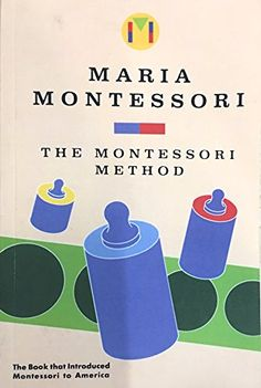 The Montessori Method Montessori Method