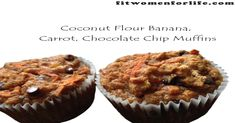 Coconut Flour Banana, Carrot, Chocolate Chip Muffins. These are dense and filling.
