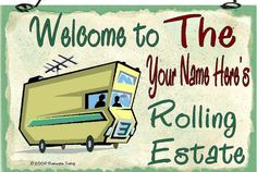 PERSONALIZED Motorhome Camper SIGN Welcome Rolling Estate Camping RV Travel Trailer 8 x 5 Recreational Vehicle Plaque. $5.95, via Etsy.