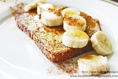 Clean Eating Recipe – Clean Eating French Toast
