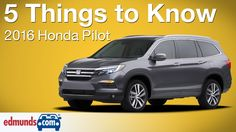5 Things To Know About The 2016 Honda Pilot. -Edmunds.com