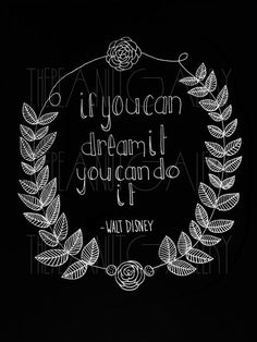 Walt Disney Quote. $10.00, via Etsy. | If you can dream it, you can do it. #chalkboard #art #print