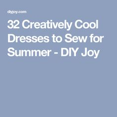 32 Creatively Cool Dresses to Sew for Summer - DIY Joy
