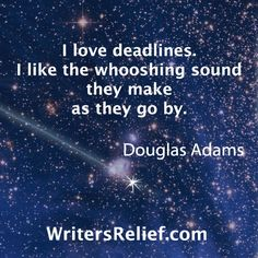 The thing about Douglas Adams is he actually really never met his deadlines. His publisher would have to lock him in a hotel room in order to get him to write.