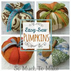So Much To Make: Easy-Sew Pumpkins sew einfach clothes crafts for beginners ideas projects room Fall Crafts, Holiday Crafts, Holiday Fun, Crafts To Make, Diy Crafts, Pumpkin Crafts, Christmas Gifts, Fabric Crafts, Sewing Crafts