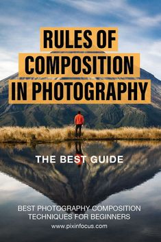 Learning the rules of composition will make your photographs much more appealing. - Photography, Landscape photography, Photography tips