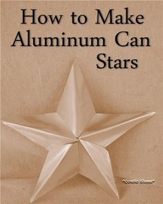 How to make five pointed aluminum soda pop can stars